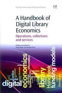 A Handbook of Digital Library Economics: Operations, Collections and Services (Chandos...