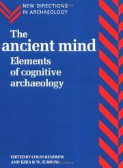 The Ancient Mind: Elements of Cognitive Archaeology (New Directions in Archaeology) by Colin Renfrew - 1994