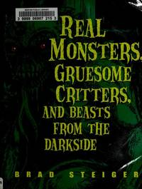 Real Monsters, Gruesome Critters,  Beasts From the Darkside