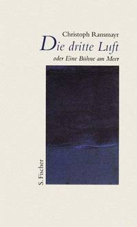 Die Dritte Luft, Oder Eine Buhne Am Meer (The third air, Or A Stage Seaside)  speech for the Opening of the famous Salzburg Summer Festival