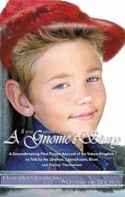 IF YOU COULD ONLY SEE . . . A GNOME'S STORY : A GROUNDBREAKING FIRST PERSON ACCOUNT OF THE...