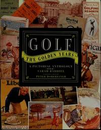 GOLF THE GOLDEN YEARS: A PICTORIAL ANTHOLOGY.**