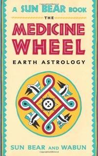 MEDICINE WHEEL: Earth Astrology