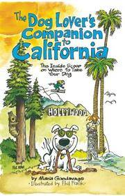 The Dog Lover's Companion to California : The Inside Scoop on Where to Take Your Dog