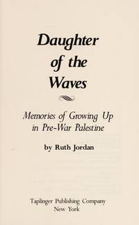 DAUGHTER OF THE WAVES Memories of Growing Up in Pre-War Palestine
