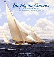 Yachts on Canvas: Artists Images of Yachts from the Seventeenth Century to the Present Day