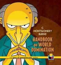 C. Montgomery Burns' Handbook of World Domination (The Vault of SimpsonologyTM)