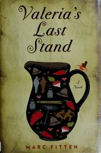 Valeria's Last Stand: A Novel Fitten, Marc