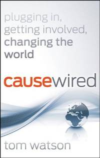 image of CauseWired: Plugging In, Getting Involved, Changing the World