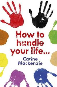 How to Handle Your Life... and other Helpful Advice from God