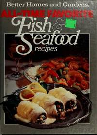 Better Homes and Gardens All-Time Favorite Fish & Seafood Recipes