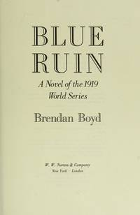Blue Ruin: A Novel of the 1919 World Series