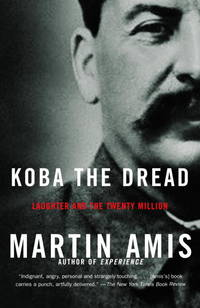 Koba the Dread: Laughter and the Twenty Million by Martin Amis - Paperback - 2003-09-09 - from Ergodebooks and Biblio.com