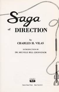 "Saga of direction. Introduction by Dr. Melville Bell Grosvenor. Illustrations from ""N by..."