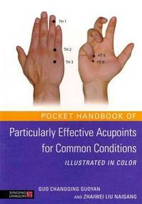POCKET HANDBOOK OF PARTICULARLY EFFECTIVE ACUPOINTS FOR COMMON CONDITIONS: Illustrated In Color