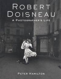 Robert Doisneau: A Photographer's Life