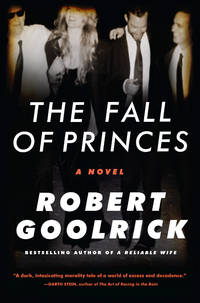 The Fall of Princes  A Novel