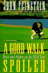 image of A GOOD WALK SPOILED :  Days and nights on the P.G.A. tour