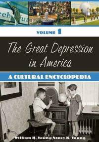 The Great Depression in America: A Cultural Encyclopedia (Two Volumes)