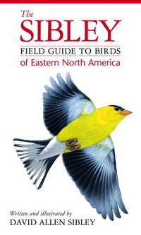 image of The Sibley Field Guide to Birds of Eastern North America