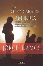 LA Otra Cara De America/the Other Face of America: Historias De Los Inmigrantes Latinoamericanos...