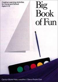 Big Book of Fun: Creative Learning Activities for Home and School, Ages 4-12