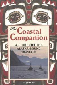 image of The Coastal Companion: A Guide for the Alaska-Bound Traveler