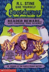 Beware of the Purple Peanut Butter (Give Yourself Goosebumps, No 6)