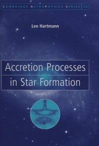 Accretion Processes in Star Formation (Cambridge Astrophysics)