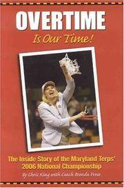 Overtime: Is Our Time! The Inside Story of the Maryland Terps' 2006 National Championship