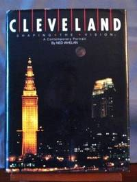 Cleveland: Shaping the Vision : A Contemporary Portrait by  Ned Whelan - Hardcover - from Better World Books  (SKU: GRP96403724)