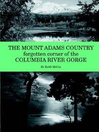 Mount Adams Country: Forgotten Corner of the Columbia River Gorge