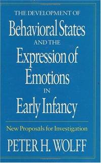 The Development of Behavioral States and The Expression of Emotions in Early Infancy
