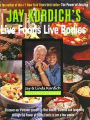 JAY KORDCIH'S LIVE FOODS LIVE BODIES