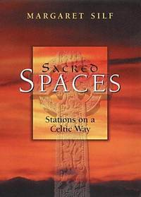 SACRED SPACES    Stations on a Celtic Way