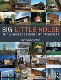 BIG little house: Small Houses Designed by Architects