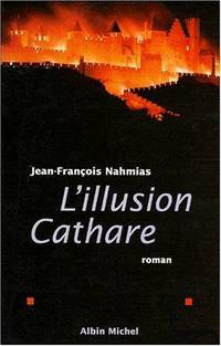 L'illusion cathare: Roman (A.M. VOIE ABAND) (French Edition)