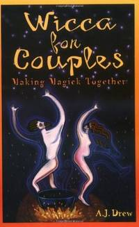 Wicca for Couples: Making Magick Together