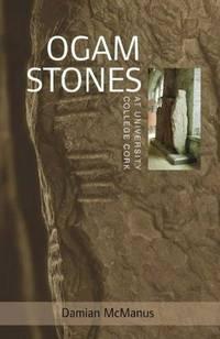 The Ogam Stones at University College Cork (University Heritage)