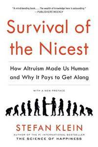 Survival of the Nicest: How Altruism Made Us Human and Why It Pays to Get Along by  David [Translator]  Stefan; Dollenmayer - Paperback - 2014-10-21 - from Mediaoutletdeal1 (SKU: 1615192204_used)