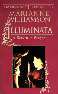 Illuminata: A Return to Prayer by  Marianne; Riverhead Books Williamson  - Paperback  - from Magers and Quinn Booksellers (SKU: 1141461)