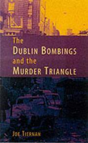 THE DUBLIN AND MONAGHAN BOMBINGS AND THE MURDER TRIANGLE - THE INSIDE STORY OF SECURITY FORCES COLLUSION IN NORTHERN IRELAND