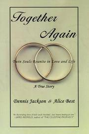 Together Again; Twin Souls Reunite in Love and Life  A True Story