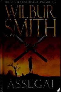 Assegai (UNCOMMON FIRST BRITISH EDITION, FIRST PRINTING SIGNED BY THE AUTHOR, WILBUR SMITH)