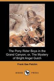 image of The Pony Rider Boys in the Grand Canyon; or, The Mystery of Bright Angel Gulch (Dodo Press)