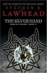 image of The Silver Hand: Book Two in The Song of Albion Trilogy
