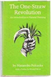 The One-Straw Revolution: An Introduction to Natural Farming by Masanobu Fukuoka - Hardcover - 1978-02-07 - from Books Express (SKU: 0878572201q)