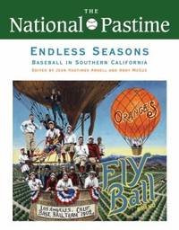 The National Pastime, Endless Seasons, 2011: Baseball in Southern California (National Pastime :...