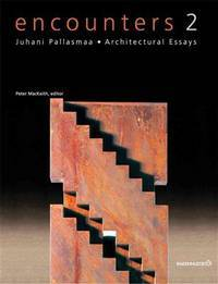 Encounters 2. Juhani Pallasmaa - Archtectural Essays