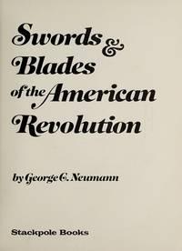 Swords & Blades of the American Revolution.